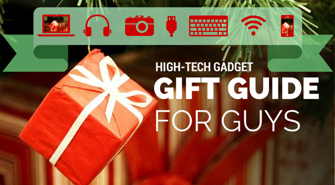 High-Tech Gadget Gift Guide for Guys