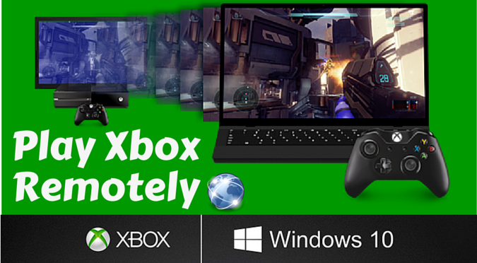 How to Stream Xbox One to Windows 10 ANYWHERE!