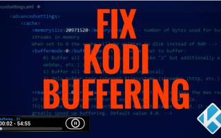 How to Fix Kodi Buffering with Hidden Cache Settings