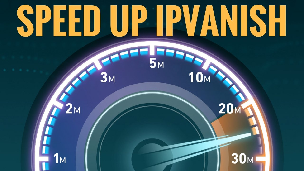 Increase Your IPVanish VPN Speed by 1000% With This Setting