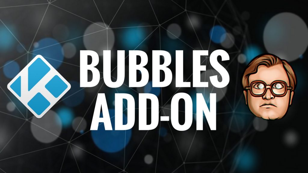 Bubbles Kodi Add-on