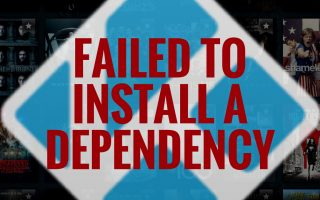 "How to Fix ""Failed to Install a Dependency"" Error in Kodi"