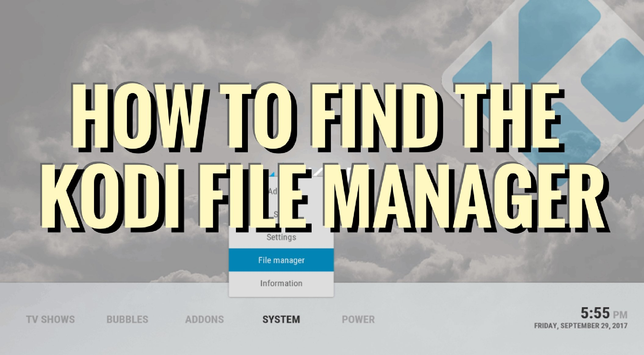 How to Find the File Manager in Kodi
