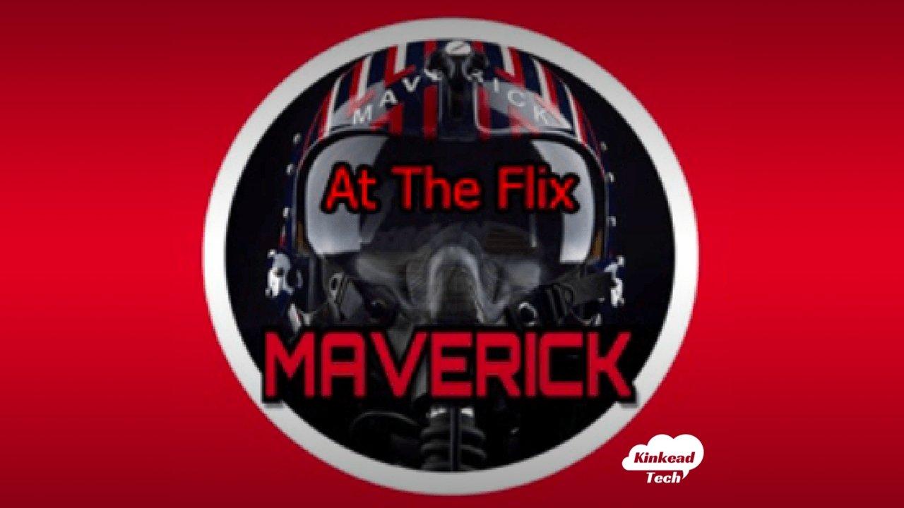 At The Flix by Maverick