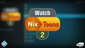 WatchNixtoons2 Kodi