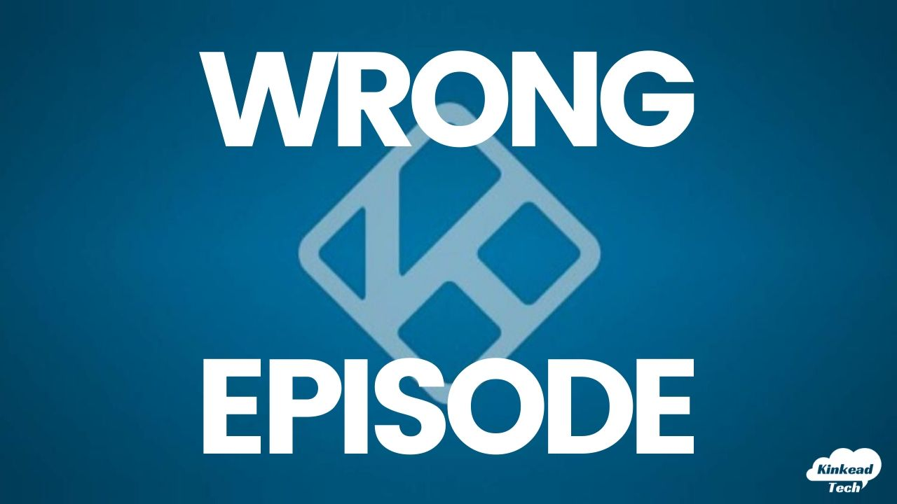 Kodi Wrong Episode